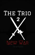 The Trio 2 - New War (HIATUS) by NurShaza