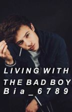 Living with the bad boy (Cameron Dallas) [COMPLETE] by bia_6789
