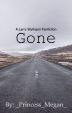 Gone (Larry Stylinson FanFiction) by _Princess_Megan_