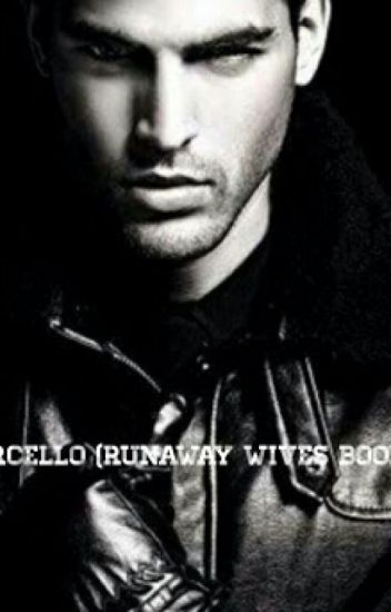 Marcello (Runaway Wives Book 1) ON HOLD TILL JANUARY