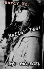 Nerd? No! Mafia? Yes!  by Mategel