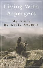 Living With Aspergers by _keelyroberts_