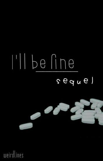 I'll be fine | Sequel