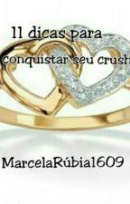 11 Dicas Para Conquistar Seu Crush by MarcelaRubia1609
