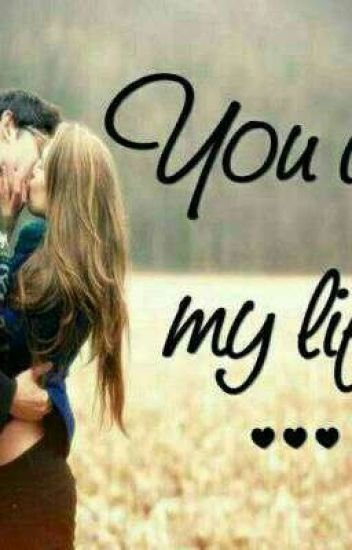 You r my Life (completed✔)