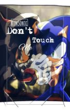 *-•*Don't Touch Me*-•* {SonAdow} by Run_Sonic
