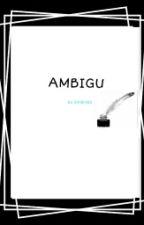 Ambigu [Poetry] by shineyma