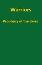 Warriors ~ Prophecy of the Skies: Dreams Of Light [REWRITTEN] by Prismarine_Angels