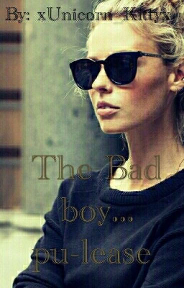 The Bad Boy...Pu-lease