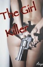 The Girl Killer by aryaryaryarya