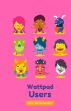 Wattpad Users by -DepressedGhost-