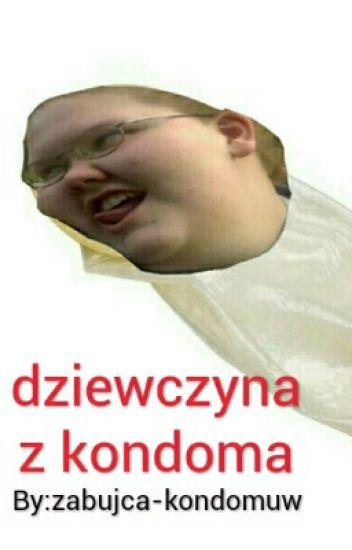dziewczyna z kondoma