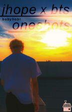 JHOPE X BTS ONE SHOTS by babyhobi