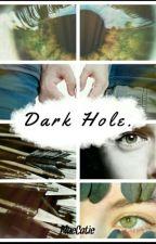 Dark Hole by BlueCatie
