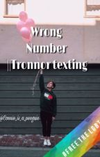 Wrong Number || Tronnor, Texting CZ by Connie_is_a_penguin