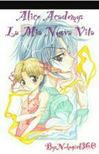 ALICE ACADEMY:LA MIA NUOVA VITA! by Nekogirl360