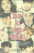 Soeur Des Ours (Kiss Me) by Reistya