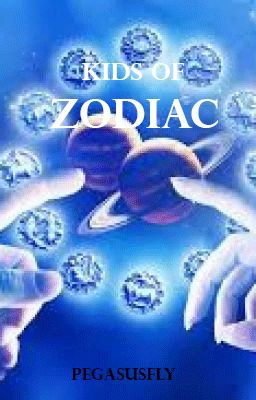 Đọc truyện (Fanfiction)(12 chòm sao) Kids of ZODIAC