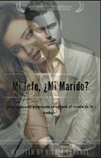Mi Jefe,¿Mi Marido? by MissSweet2214