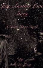 Just another love story | a Calum Hood fanfic by hello_its_Lizzy