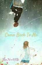 Come Back To Me by NoviHD