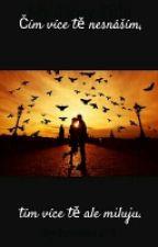 Čím více tě nesnáším, tím více tě ale miluju by Baruskaa13
