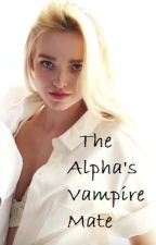 The Alpha's Vampire Mate by kaylazy