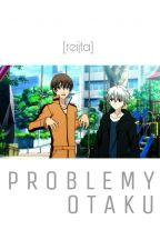 Problemy Otaku by xaonie