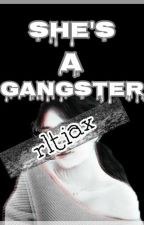 She's A Gangster (On Going) by xranzelleighx
