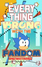Everything Wrong With: Sonic Fandom by NotMasterhands