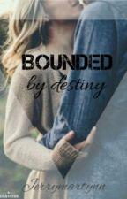 Bounded By Destiny (#Wattys2016) by jerrymartynn