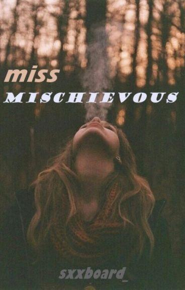 Miss Mischievous (ON HOLD)