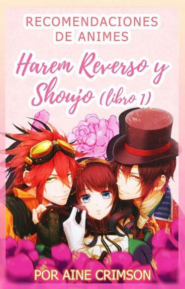 Recomendaciones de Animes Harem reverso y Shoujo