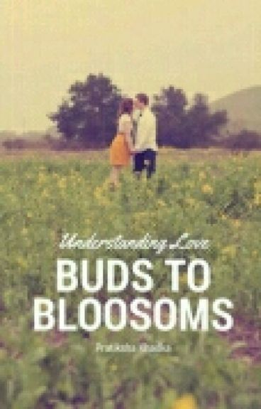 Buds To Bloosoms (Wattys2016)