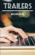 TRAILERS * OPEN* by allialsch