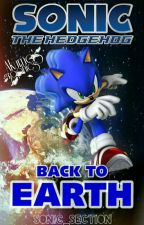 Sonic The Hedgehog ~ Back to Earth by Sonic_section