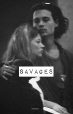Savages  by honeywhy