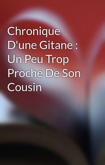 Chronique D'une Gitane : Un Peu Trop Proche De Son Cousin