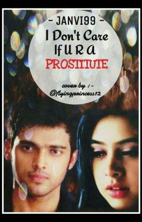 Manan SS - I Don't Care If u r a Prostitute ✔ by Janvi99