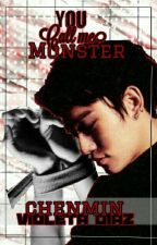 ❛ You call me MONSTER ❜[CHENMIN] by VioletPinkYaoi