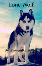 Lone Wolf by KawaiiKat2006