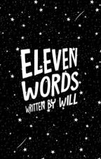 Eleven Words | #Wattys2016 by inconsolable-
