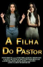 A Filha do Pastor » camren by canadshawn