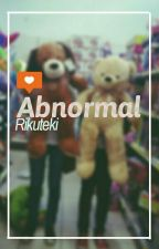 Abnormal by Rikuteki_