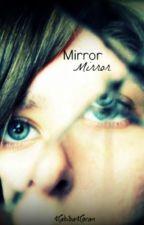 Mirror Mirror. by hxbibaa