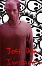 Josh Dun Imagines  by Twentyonepanicc