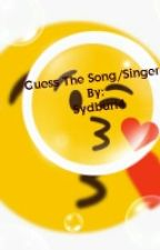 Guess The Song and The Singer by sydburt4