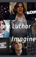 Lex Luthor Imagines by nowyoujesseme