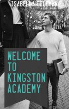 Welcome To Kingston Academy *ON HOLD* by Dizzy_Izzy