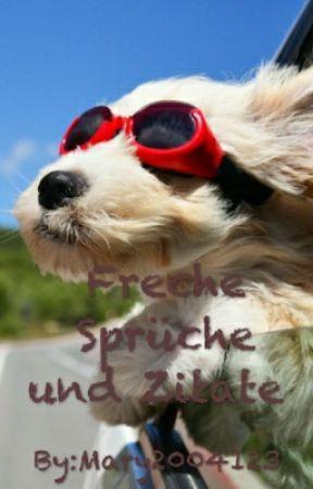 Freche Sprüche und Zitate  by Mary2004123
